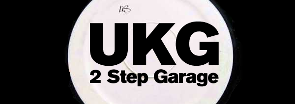 UKG - UK Garage(2 Step)
